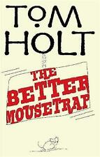 NEW The Better Mousetrap by Tom Holt