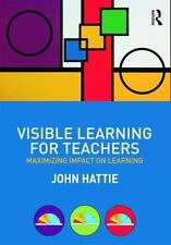 Visible Learning for Teachers: Maximizing Impact on Learning by John Hattie 2012