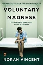 Voluntary Madness: Lost and Found in the Mental Healthcare System - Acceptable -