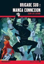 Brigade Sud .Manga connexion.Jean-Luc LUCIANI.Rageot Heure Noire  Z24