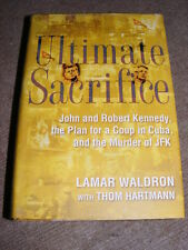 Ultimate Sacrifice Kennedys the Plan for Coup in Cuba & JFK Murder HB book    AG