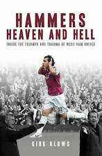 WEST HAM PAPERBACK BOOK HAMMERS HEAVEN & HELL FROM TAKE OFF TO TEVEZ WHU