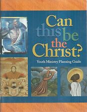 Can This Be The Christ Youth Ministry Planning Guide Handbook Paperback Lutheran