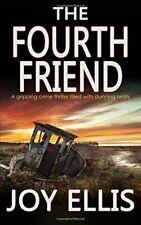 THE FOURTH FRIEND a gripping crime thriller full of stunning twists-JOY ELLIS