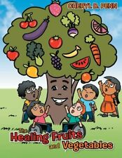 The Healing Fruits and Vegetables. Penn, D. 9781493180868 Fast Free Shipping.#