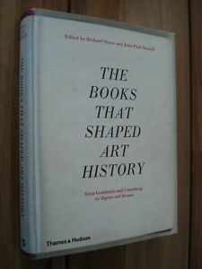 The Books that Shaped Art History from Gombrich & Greenberg to Alpers & KRauss
