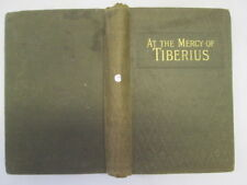 Acceptable - At the Mercy of Tiberius - Augusta Evans Wilson  Faded spine. Light