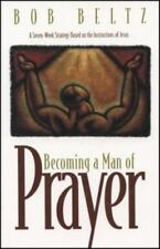 Becoming a Man of Prayer: A Seven-Week Strategy Based on the Instructions of Je