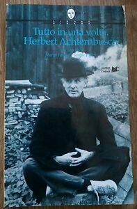 Tutto in una volta. Herbert Achternbusch Lindau