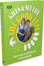 Giles & Sue Live the Good Life: How to Go Self-Sufficient in the-ExLibrary