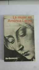 LA MUJER EN AMÉRICA LATINA. Tomo I