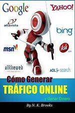 Cómo Generar Tráfico Online... y Ganar Dinero by N. K. Brooks (2014, Paperback)
