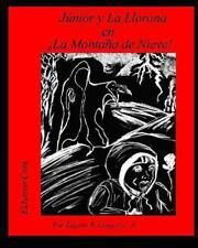 Junior y la Llorona en !la Montana de Nieve! by Eugene Longoria (2013,...