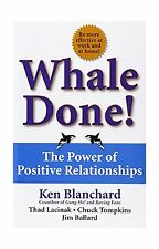 Whale Done!: The Power of Positive Relationships Free Shipping