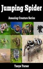 Jumping Spider : Amazing Creature Series by Tanya Turner (2014, Paperback)