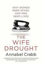The Wife Drought by Annabel Crabb (Trade Paperback, 2014) LIKE NEW-FREE SHIPPING
