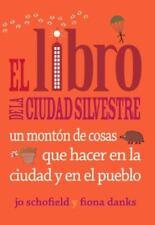 El Libro de la Ciudad Silvestre : Un Montón de Cosas Que Hacer en la Ciudad y...