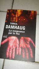 Torkil Damhaug - La vengeance par le feu