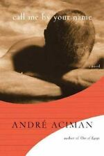 Call Me by Your Name: A Novel by Aciman, André