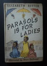 Parasols Is For Ladies by Elizabeth Ritter First Edition 1941 HC Black Americana