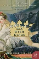 Sex with Kings: 500 Years of Adultery, Power, Rivalry, and Revenge by Herman, El