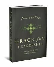 Grace-Full Leadership: Understanding the Heart of a Christian Leader NEW