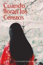 Cuando Lloran Los Cerezos by Inmaculada Martin Del Campo (2015, Paperback)