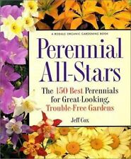 Perennial All-Stars: The 150 Best Perennials for Great-Looking, Troubl-ExLibrary