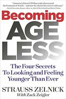 Becoming Ageless: The Four Secrets to Looking and Feeling Younger Than Ever by Z