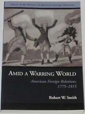 AMERICAN FOREIGN RELATIONS 1775-1815 America History NEW Independence War 1812