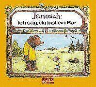 Ich sag, du bist ein Bär (Beltz & Gelberg) von JANOSCH | Buch | Zustand gut