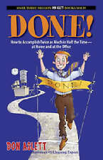 Good, Done!: How to Accomplish Twice As Much in Half the Time-at Home and at the
