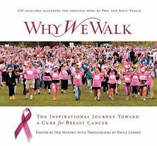 Why We Walk: The Inspirational Journey Toward a Cure for Breast Cancer - LikeNew