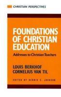 Foundations of Christian Education : Addresses to Christian Teachers, Paperba...