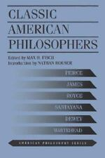 Classic American Philosophers: Peirce, James, Royce, Santayana, Dewey, Whitehead