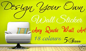 Personalised Wall Sticker Design Your Own Wall art Quote text name sticker words