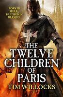 The Twelve Children of Paris by Willocks, Tim