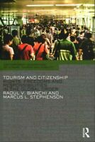 Tourism and Citizenship : Rights, Freedoms and Responsibilities in the Global...