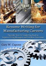 Resume Writing for Manufacturing Careers: The Only 'How To' Guide You-ExLibrary