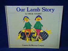 Our Lamb Story - A True Story by Linden & Merran Cowper 1st 1988 Signed Scarce