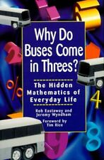 Why Do Buses Come in Threes? The Hidden Mathematics of Everyday Life by Rob East