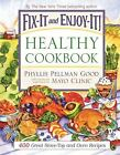 Fix-It and Enjoy-It Healthy Cookbook : 400 Great Stove-Top and Oven Recipes by Phyllis Pellman Good (2009, Hardcover)