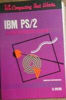 IBM PS/2 : A Reference Guide (Computing That Works), by T. J. Byers. 1989