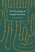 The Physiology of Fungal Nutrition (British Mycological Society Sy)-ExLibrary
