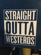 Straight Outta WESTEROS Compton Style Sticker DecaL GAME of THRONES