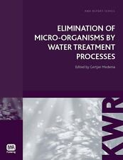 KWR Watercycle Research Institute: Elimination of Micro-Organisms by Water...