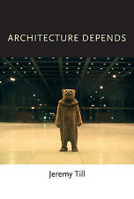 Architecture Depends by Jeremy Till (Paperback, 2013)