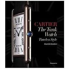 CARTIER THE TANK WATCH - COLOGNI, FRANCO - NEW HARDCOVER BOOK