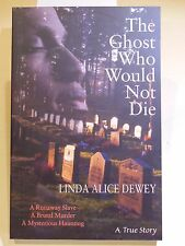 """THE GHOST THAT WOULD NOT DIE  'SIGNED"""" 1ST EDITION LINDA ALICE DEWEY"""