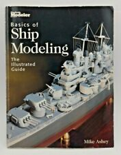 Basics of Ship Modeling The Illustrated Guide Mike Ashey 2000 Tpb Good Condition